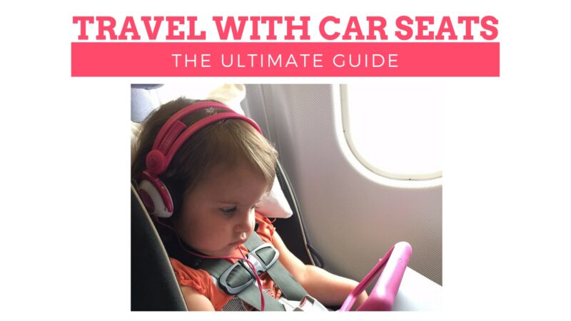 How to travel with car seats (without losing your cool) - The Family ...